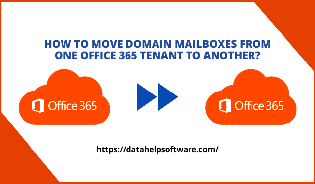 How to Move Domain Mailboxes from One Office 365 Tenant to Another