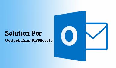 Outlook Error 0x800ccc13