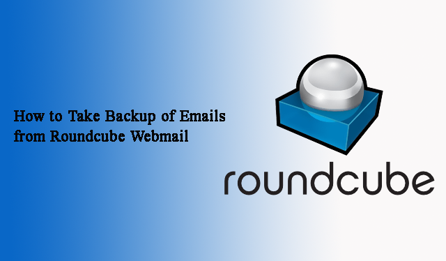How to Take Backup of Emails from Roundcube Webmail